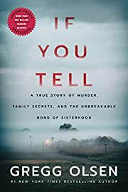 If You Tell: A True Story of Murder, Family…