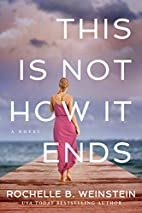 This is Not How it Ends by Rochelle B.…
