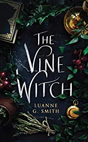 The Vine Witch – tekijä: Luanne G. Smith