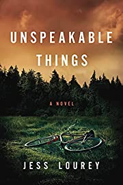 Unspeakable Things por Jess Lourey