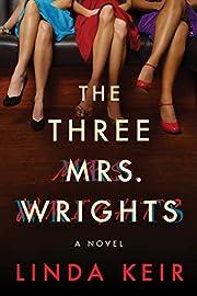 The Three Mrs. Wrights: A Novel por Linda…