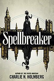 Spellbreaker por Charlie N. Holmberg