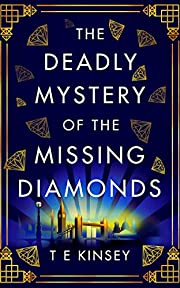 The Deadly Mystery of the Missing Diamonds:…