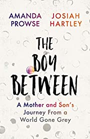 The Boy Between: A Mother and Son's…