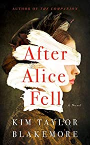 After Alice Fell: A Novel di Kim Taylor…