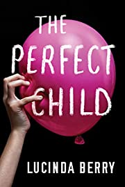 The perfect child von Lucinda Berry