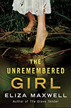 The Unremembered Girl: A Novel by Eliza…