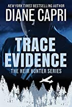 Trace Evidence (The Heir Hunter) by Diane…