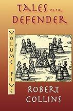 Tales of the Defender: Volume 5 by Robert…