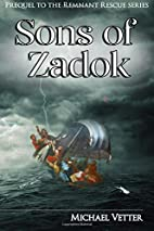Sons of Zadok: Prequel to the Remnant Rescue…