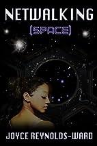 Netwalking Space: A Netwalk Sequence Novel…
