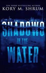 Shadows in the Water (Volume 1) – tekijä:…