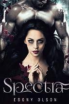 Spectra: A Paranormal Romance Novel by Ebony…