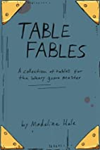 Table Fables: A collection of tables for the…
