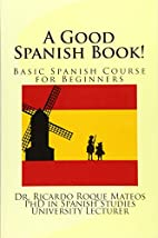 A Good Spanish Book!: Basic Spanish Course…