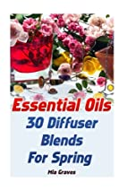 Essential Oils: 30 Diffuser Blends For…