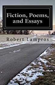 Fiction, Poems, and Essays by Robert Lampros