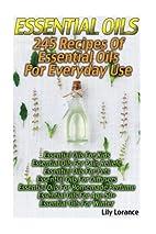 Essential Oils: 245 Recipes Of Essential…