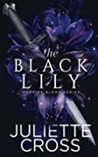 The Black Lily (Tales of the Black Lily) by…