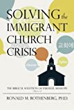 Solving the Immigrant Church Crisis: The Biblical Solution of Parallel Ministry book cover