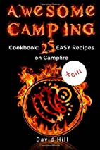 Awesome camping. Cookbook: 25 easy recipes…