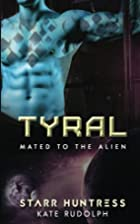 Tyral: Mated to the Alien by Kate Rudolph