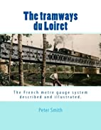 The tramways du Loiret by Peter Smith
