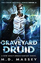Graveyard Druid: (The Colin McCool…