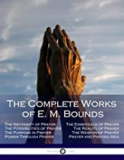 The Complete Works of E. M. Bounds: Through…