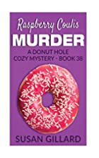 Raspberry Coulis Murder: A Donut Hole Cozy…