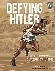 Defying Hitler: Jesse Owens' Olympic…