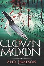 Clown Moon by Alex Jameson