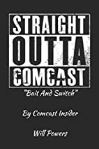 Straight Outta Comcast: Bait and Switch by…