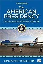 The American Presidency: Origins and…