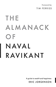 The Almanack of Naval Ravikant: A Guide to…