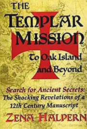 The Templar Mission to Oak Island and…
