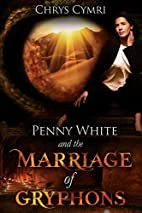 The Marriage of Gryphons (Penny White)…