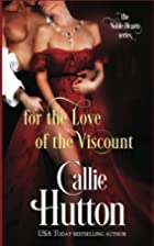 For the Love of the Viscount by Callie…