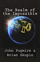 The Realm of the Impossible by John Pugmire