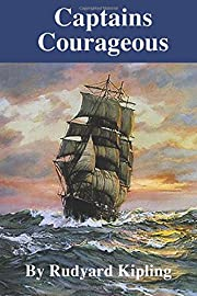 Captains Courageous by Rudyard Kiplling