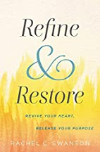 Refine and Restore: Revive Your Heart,…