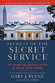 Secrets of the Secret Service: The History…