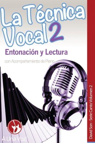 Descargar La Técnica Vocal 2 Entonación Y Lectura Volume 2 Canto De David Son A Una Voz Libros Ebooks Libros Gratis Para Leer