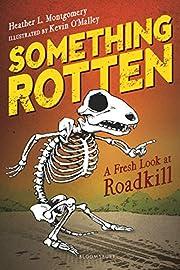 Something Rotten: A Fresh Look at Roadkill…