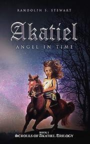 Akatiel: Angel In Time – tekijä: Randolph…