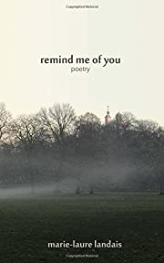Remind me of you: poetry by Marie-Laure…