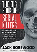 The Big Book of Serial Killers by Jack…