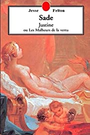 Justine ou les Malheurs de la Vertu –…