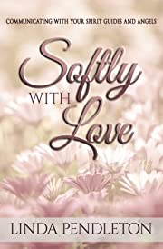Softly With Love: Communicating With Your…