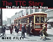 The TTC Story: The First Seventy-five Years…